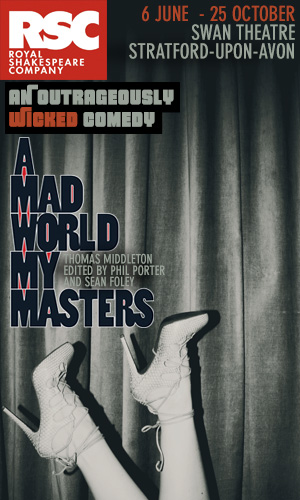 Mad World My Masters at The RSC