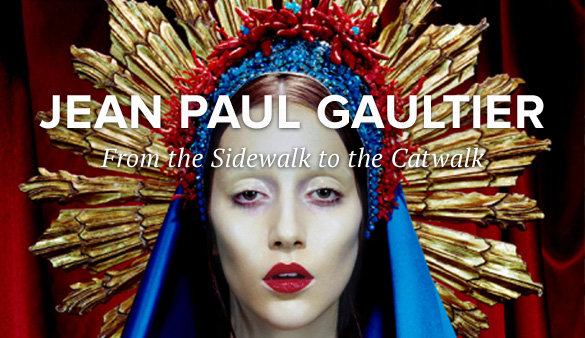 From the Sidewalk to the Catwalk: Jean Paul Gaultier Exhibition is London Bound